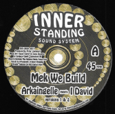 Arkaingelle meets I David - Mek We Build / version / Ras Amlak meets Moa Anbessa - Vibes Wise / version (Inner Standing Sound System) EU 12""